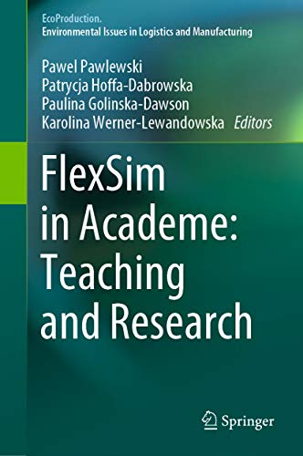 FlexSim in Academe: Teaching and Research (EcoProduction) (English Edition)