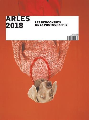 Arles 2018 : Les rencontres de la photographie