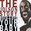 The Jolson Story - Rock-A-Bye Your Baby