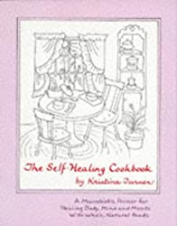 The Self-Healing Cookbook: A Macrobiotic Primer for Healing Body, Mind and Moods with Whole Natural Foods