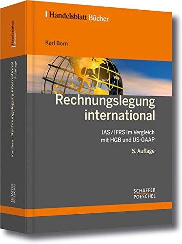 Rechnungslegung international: IAS/IFRS im Vergleich mit HGB und US-GAAP (Handelsblatt-Bücher)