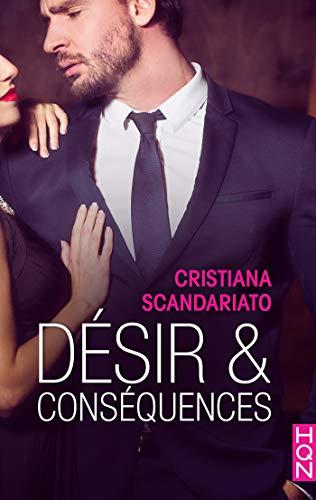 Désir et conséquences (HQN) par Cristiana Scandariato