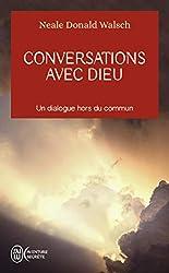 Conversations avec dieu - un dialogue hors du commun (J'ai lu Aventure secrète)