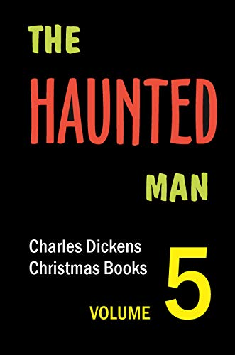 The Haunted Man: With Original Introduction and Bonus Story ...