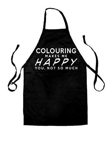 Colouring Makes Me Happy, You Not So Much - Unisex Adult Fit Apron - 5 Colours