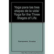 Yoga para las tres etapas de la vida/ Yoga for the Three Stages of Life
