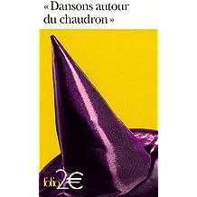 «Dansons autour du chaudron»: Les sorcières dans la littérature