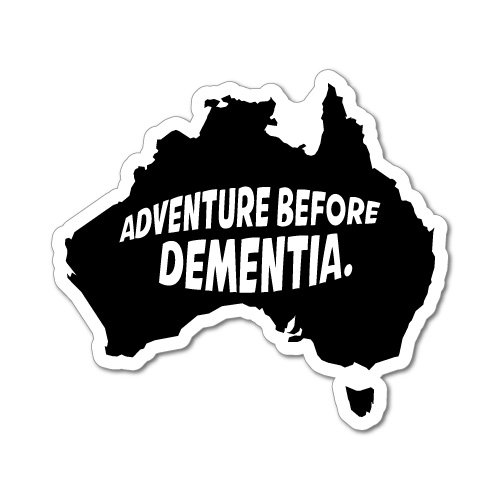 ADVENTURE BEFORE DEMENTIA CAR UTE 4x4 4WD STICKER Aussie Car Flag 4x4 Funny Ute
