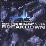 Breakdown:Euphoric Chillout