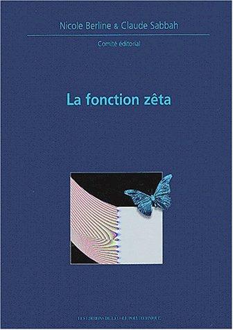 La fonction zêta: Journées mathématiques X-UPS 2002