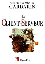 LE CLIENT SERVEUR. 4ème édition