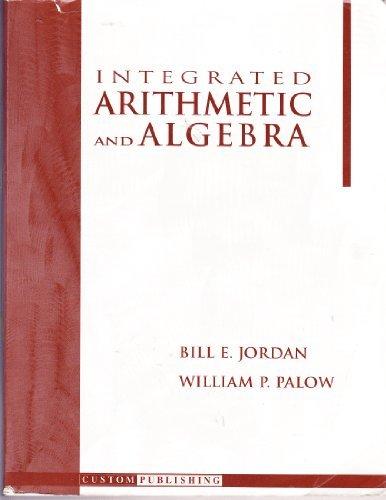 Integrated Arithmetic & Algebra por Bill E. Jordan