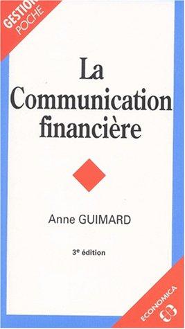 La communication financière par Guimard Anne