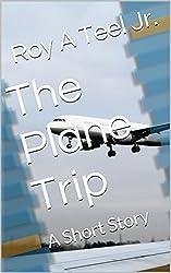 The Plane Trip: A Short Story (English Edition)