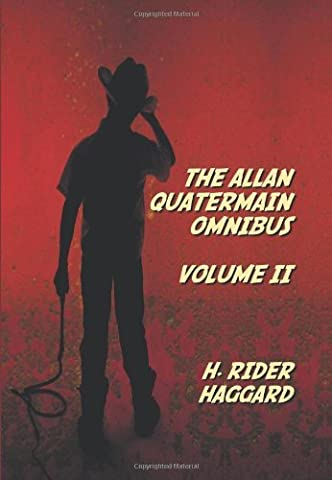 The Allan Quatermain Omnibus Volume II, including the following novels (complete and unabridged) The Ivory Child, The Ancient Allan, She And Allan, ... The Ice Gods; and the following short stories by H. Rider Haggard (2012-10-27)