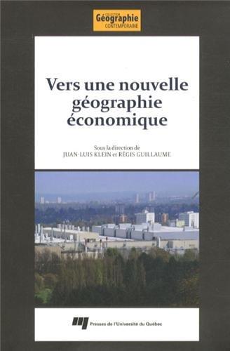 Vers une nouvelle géographie économique : Hommage à Claude Manzagol