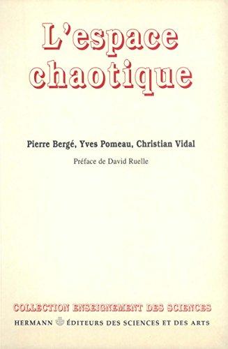 L'espace chaotique (Enseignement des sciences) par Pierre Bergé