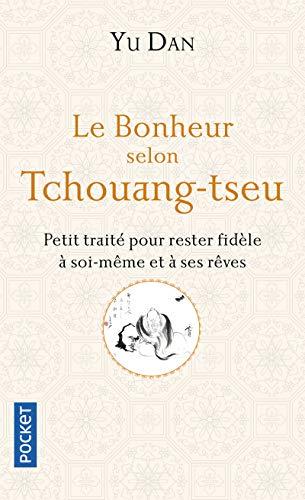 Le Bonheur selon Tchouang-tseu par Dan YU