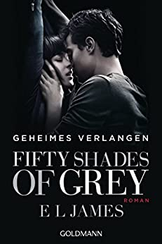 Geheimes Verlangen (Fifty Shades of Grey, Band 1) von [James, E L]