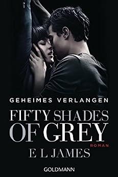 Geheimes Verlangen (Fifty Shades of Grey, Band 1) von [James, E L]
