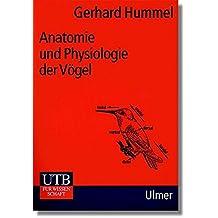 Anatomie und Physiologie der Vögel: Kompendium für Studium und Praxis