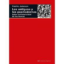 los antiguos y Los posmodernos: Sobre la historicidad de las formas: 111 (Cuestiones de Antagonismo)