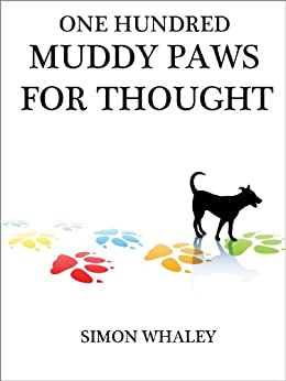 One Hundred Muddy Paws For Thought by [Whaley, Simon]