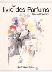 Le livre des parfums (Médecines Naturelles)