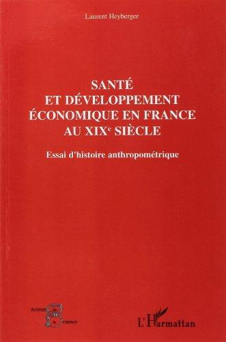 Santé et développement économique en France au XIXe siècle : Essai d'histoire anthropométrique par Laurent Heyberger