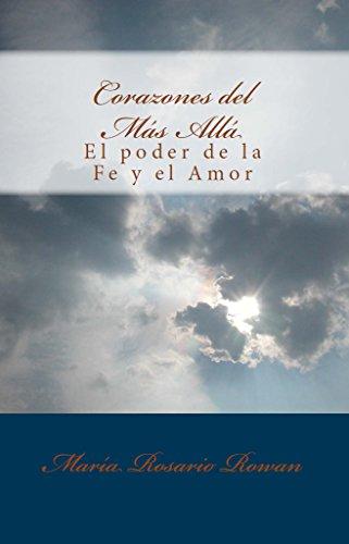 Corazones del Más Allá: El Poder de la Fe y el Amor por Maria Rosario Rowan