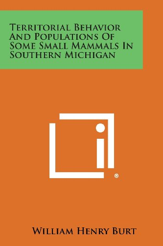 Territorial Behavior and Populations of Some Small Mammals in Southern Michigan
