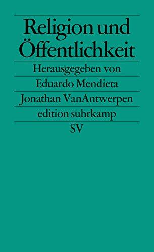 Religion und Öffentlichkeit (edition suhrkamp, Band 2641)