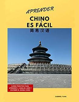 Descarga gratuita Aprender chino es fácil: Curso práctico para aprender a hablar, leer y escribir el chino PDF