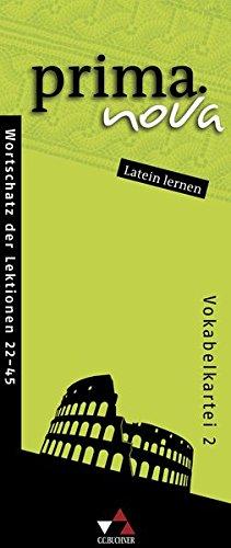 prima.nova Latein lernen / Gesamtkurs Latein: prima.nova Latein lernen / prima.nova Vokabelkartei 2: Gesamtkurs Latein / Zu den Lektionen 22-45