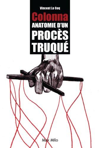 Yvan Colonna : Anathomie d'un procès truqué: Essais - documents par Vincent Le Coq