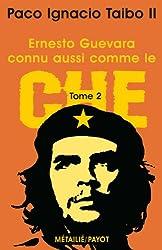 Ernesto Guevara connu aussi comme le Che, tome 2