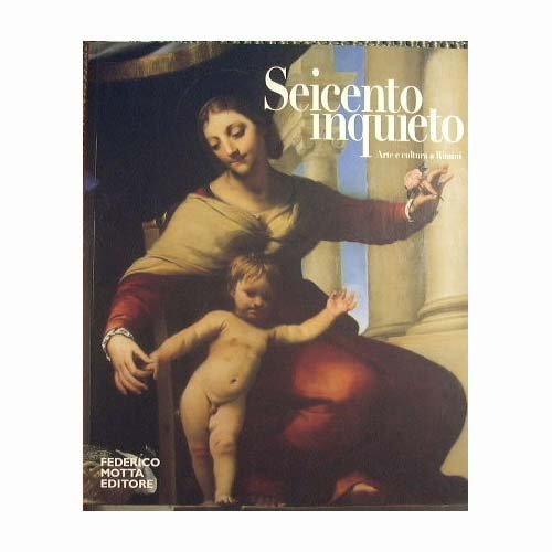 Seicento inquieto. Arte e cultura a Rimini