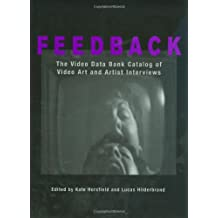 Feedback: The Video Data Bank Catalog of Video Art and Artist Interviews (Wide Angle Books)