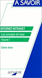Internet, intranet. Les Concepts de base, volume 1