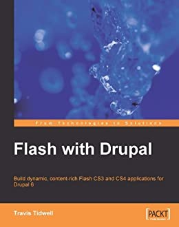 Flash with Drupal (English Edition) eBook: Travis Tidwell: Amazon ...