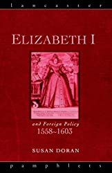 Elizabeth I and Foreign Policy, 1558-1603 (Lancaster Pamphlets)