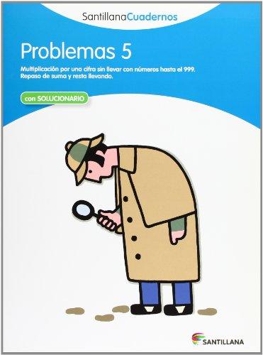PROBLEMAS 5 SANTILLANA CUADERNOS por UNKNOWN