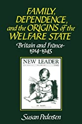 Family, Dependence, and Welfare: Britain and France, 1914 - 1945