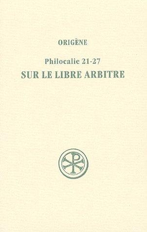Sur le libre arbitre : Philocalie 21-27