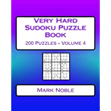 Very Hard Sudoku Puzzle Book Volume 4: Very Hard Sudoku Puzzles For Advanced Players