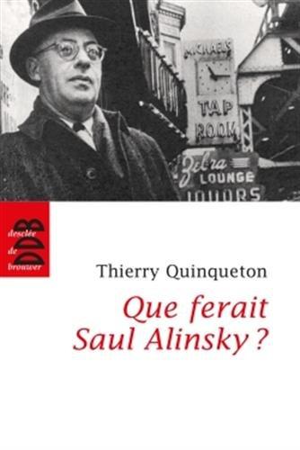 Que ferait Saul Alinsky ?: L'inspirateur d'Obama
