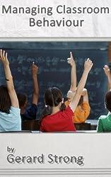 Managing Classroom Behaviour (Managing in Schools & Managing CPD Book 1) (English Edition)