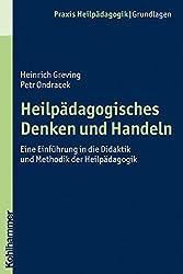 Heilpädagogisches Denken und Handeln: Eine Einführung in die Didaktik und Methodik der Heilpädagogik (Praxis Heilpädagogik / Grundlagen)