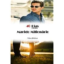 40 Dias com meu Marido Milionário (Portuguese Edition)