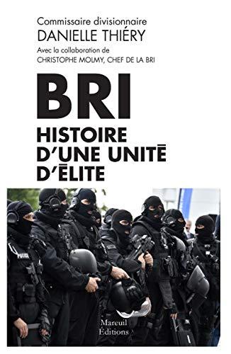 BRI Histoire d'une unité d'élite